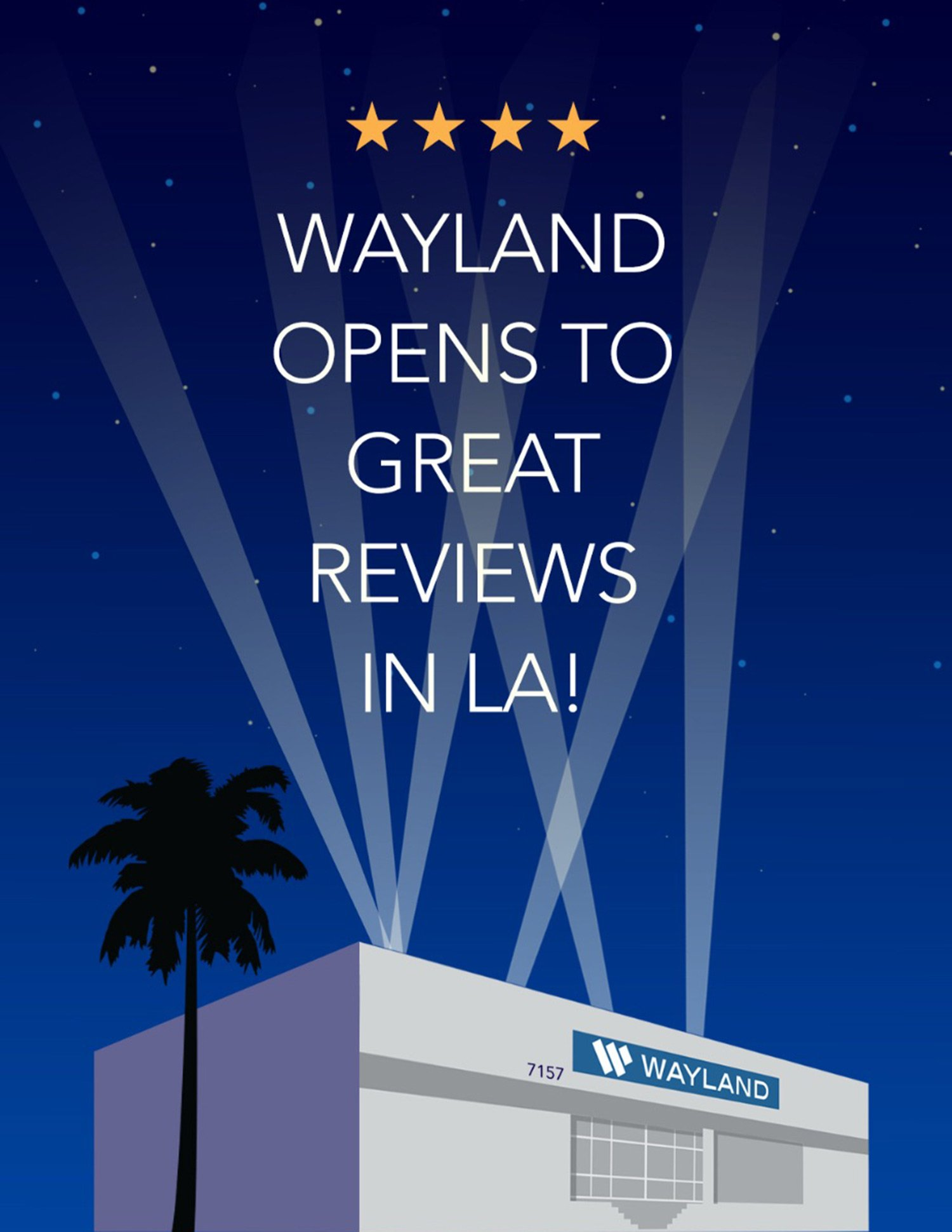 Wayland opens to great reviews in LA!